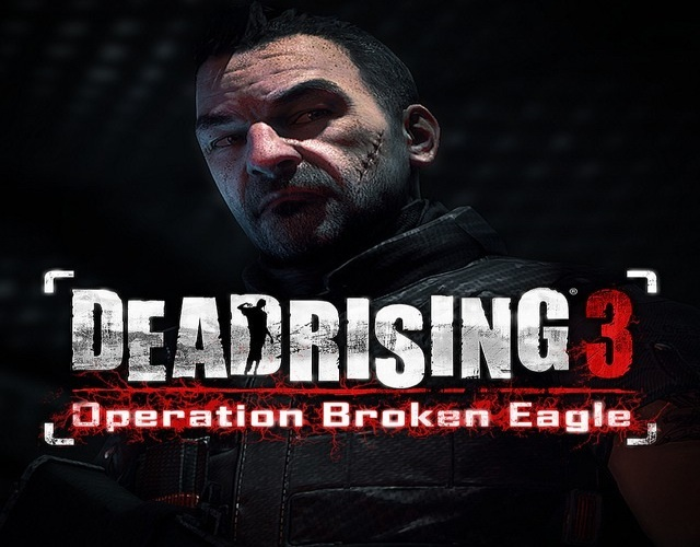Dead Rising 3: Operation Broken Eagle/Fallen Angel & …