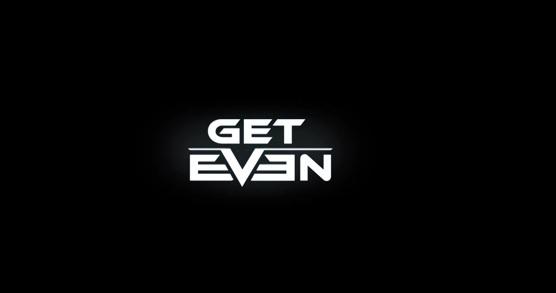 Get Even – Release bekannt, Trailer veröffentlicht