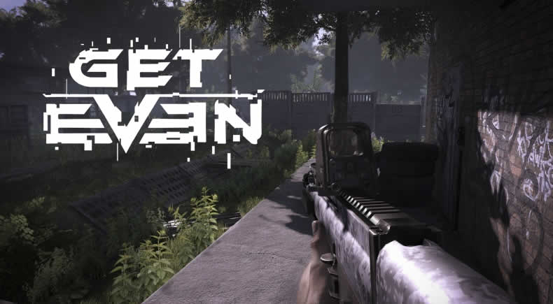 "Get Even: ""Uncover the Truth"" – Launch-Trailer veröffentlicht"