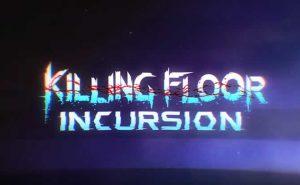 killing floor incursion erfolge
