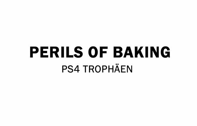 Perils of Baking – Trophy Guide & Roadmap