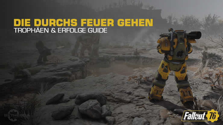 Fallout 76: Die durchs Feuer gehen – Trophäen Guide