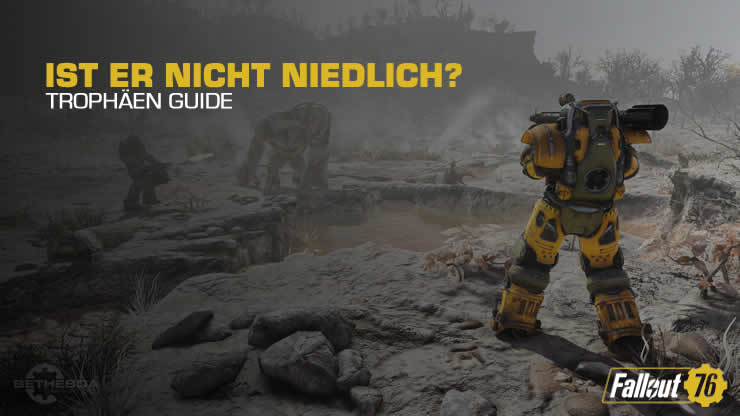 Fallout 76: Ist er nicht niedlich – Trophäen Guide