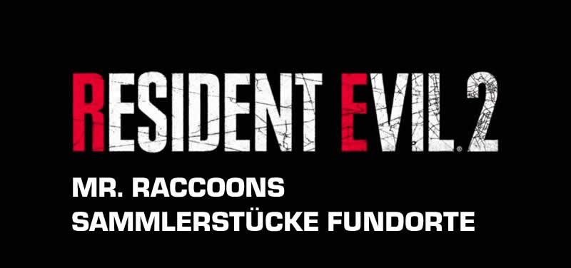 Resident Evil 2 Remake Mr Raccoons Sammlerstücke Fundorte Guide