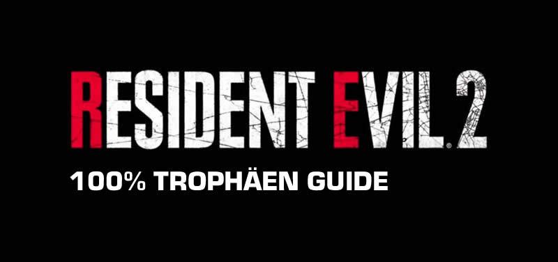 Resident Evil 2 Trophäen Leitfaden
