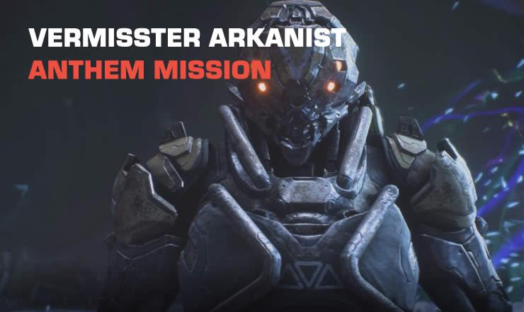 Anthem Vermisster Arkanist