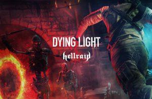 Dying Light Hellraid DLC Update