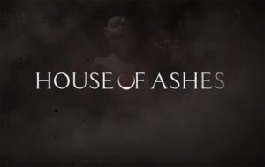 House of Ashes News